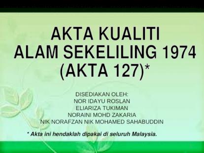 Akta Kualiti Alam Sekitar 1974 Presentation