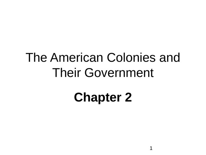 The American Colonies and Their Government Chapter 2 1