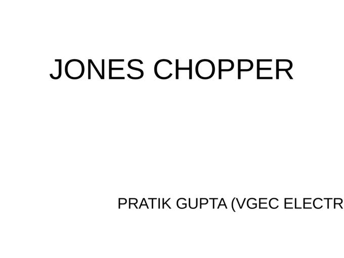 Jones Chopper